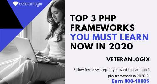 Top 3 PHP frameworks You must Learn Now in 2020